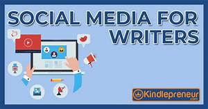 The Ultimate Guide To Social Media For Writers 2020