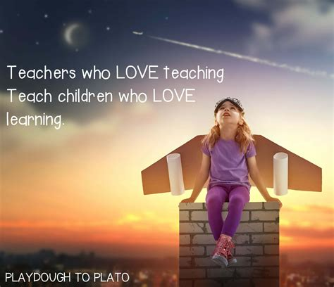 inspiring teacher quotes playdough  plato
