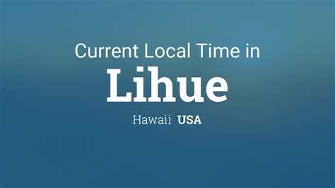 current local time lihue hawaii usa