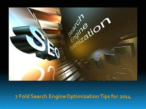 Search Engine Optimization Tips by 7 Fold On Page Search Engine Optimization Tips For 2014