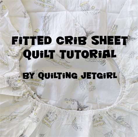 fitted crib sheet quilt tutorial quilting jetgirl