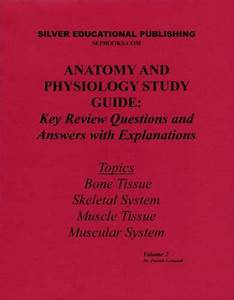 Anatomy And Physiology Study Guide  Key Review Questions By Patrick Leonardi 9780971999626