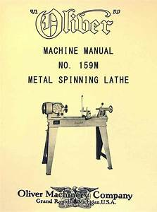 Oliver No  195m Metal Spinning Lathe Owner U0026 39 S And Parts