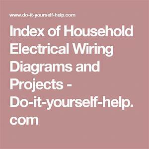 Index Of Household Electrical Wiring Diagrams And Projects