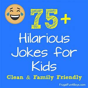 75+ Hilarious Jokes for Kids