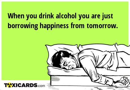drink alcohol    borrowing happiness