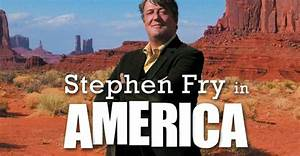 What to watch o... Stephen Fry America Quotes