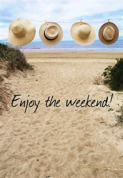 Enjoy The Weekend Quotes Quotesgram