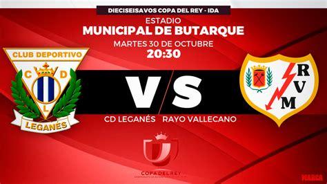Home football spain la liga 2 rayo vallecano vs leganes. Copa del Rey: Leganés vs Rayo Vallecano: Horario y dónde ...