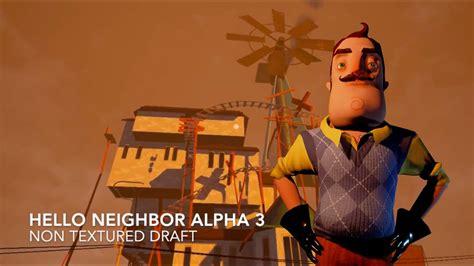 hello neighbor december update alpha 3 footage