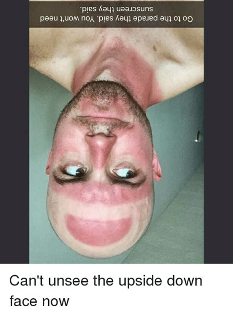 Can T Unsee Meme - 25 best memes about upside down face upside down face memes