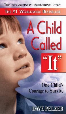 A Child Called It Book By Dave Pelzer  9 Available