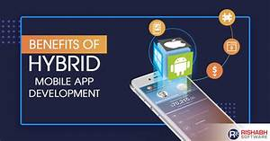 Advantages Of Hybrid App Development Why Are Hybrid Apps