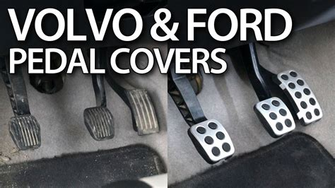 replace aluminum pedal covers  volvo