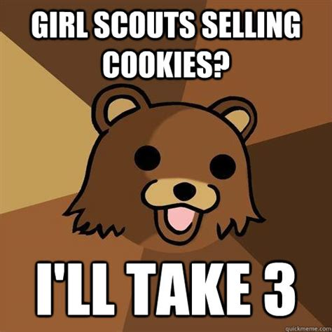 Girl Scout Cookie Memes - girl scouts selling cookies i ll take 3 pedobear quickmeme