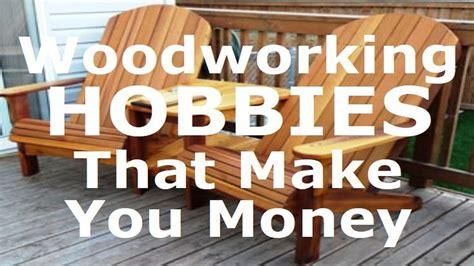 woodworking hobbies   money youtube