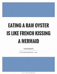 Oyster Quotes |... Raw Eating Quotes