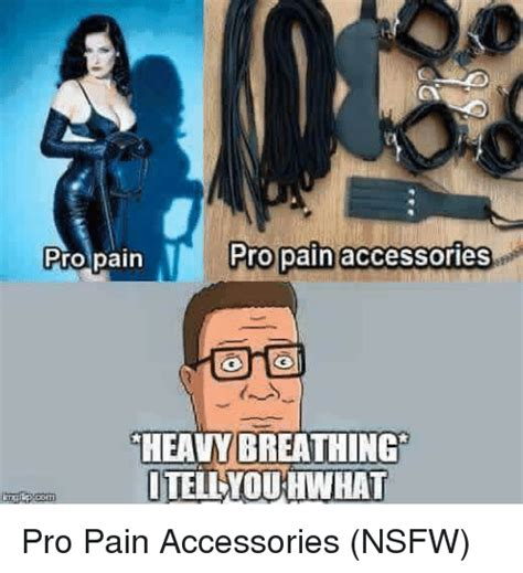 Nsfw Meme - pro pain pro pain accessories heavy breathing itelwouhwhat