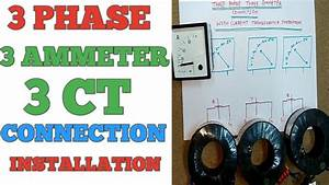 3 Phase Ammeter Connection And Installation  And Ct
