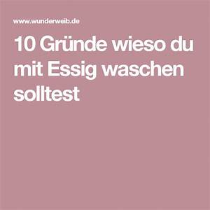 Essig In Waschmaschine : 10 gr nde wieso du mit essig waschen solltest good to know pinterest waschmittel w sche ~ Frokenaadalensverden.com Haus und Dekorationen