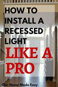 How To Install Recessed Lighting Like A Pro