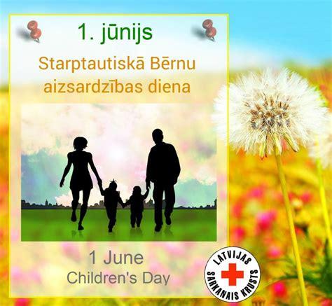 1. jūnijs - Starptautiskā Bērnu aizsardzības diena ...