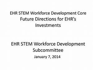 PPT - EHR STEM Workforce Development Core Future ...