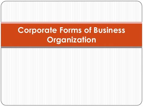 Organization Business by Corporate Forms Of Business Organization