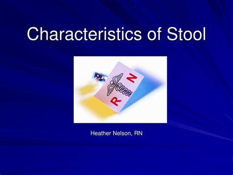 Ppt Characteristics Of Stool Powerpoint Presentation