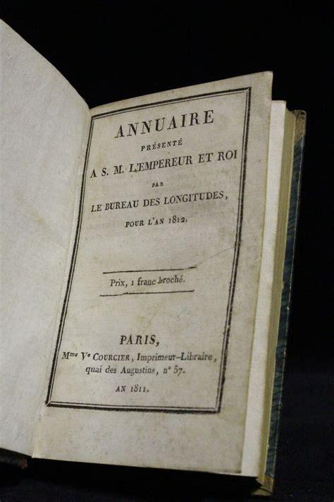 bureau des longitudes collectif annuaire présenté à s m l 39 empereur et roi par