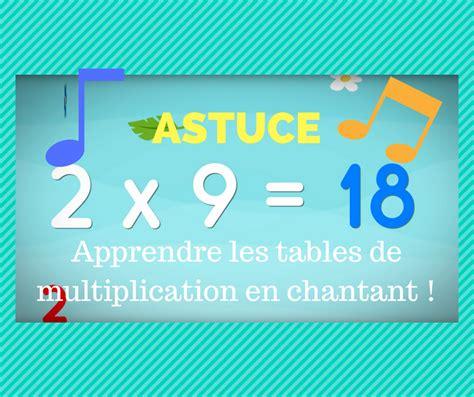 Astuce  Apprendre Les Tables De Multiplication En Chantant