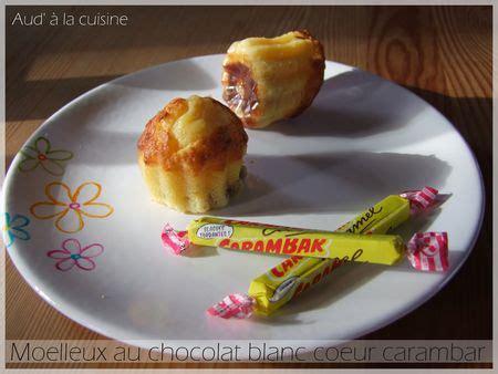 aud a la cuisine moelleux au chocolat blanc coeur carambar aud 39 à la cuisine