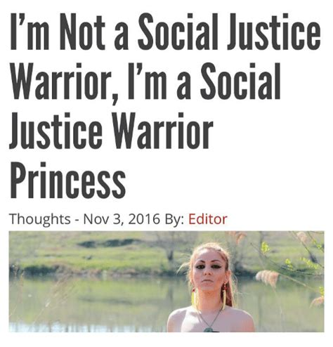 Social Justice Warrior Meme - i m not a social justice warrior i m a social justice warrior princess thoughts nov 3 2016 by
