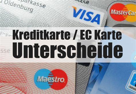 unterschiede kreditkarte und ec karte girocard einfach
