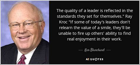 ken blanchard quote  quality   leader  reflected