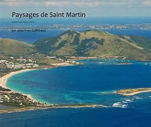 Saint Martin Paysage : paysages de saint martin by par jean yves guilloteau ~ Premium-room.com Idées de Décoration