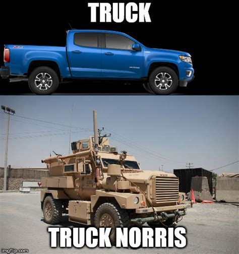 Chuck Norris Truck by Truck Memes Gifs Imgflip