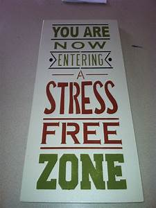 You are now entering a STRESS FREE ZONE sign