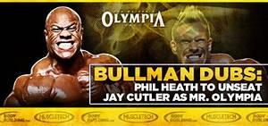 Bullman Dubs Phil Heath To Unseat Jay Cutler As Mr  Olympia