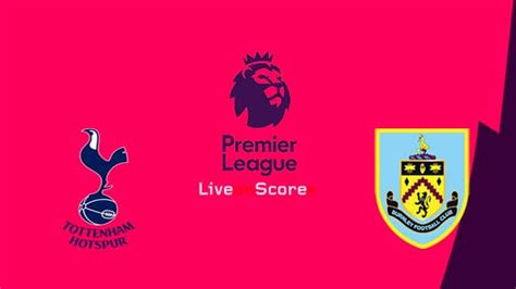Tottenham vs Burnley Preview and Prediction Live stream ...