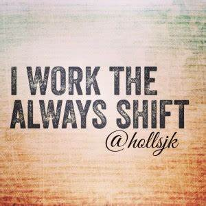 Shift Work Quot... Shift Work Quotes