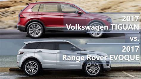 volkswagen tiguan   range rover evoque