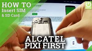 How To Insert Sim  U0026 Sd In Alcatel One Touch Pixi First