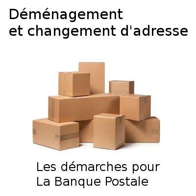 changement adresse si e social banque postale changement d 39 adresse signaler un