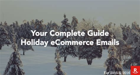 Your Complete Guide  Holiday Email Tips For Ecommerce