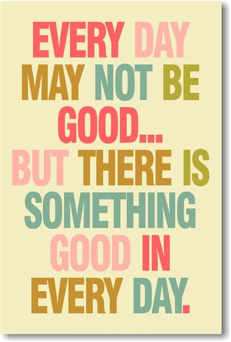 Every Day May Not Be Good  New Classroom Motivational Poster Ebay
