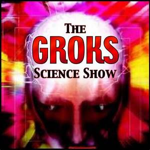 Listen to episodes of Groks Science Radio Show and Podcast ...