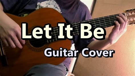 Let It Be  The Beatles (guitar Cover) Youtube