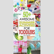 50+ Awesome Summer Activities For Toddlers  Busy Toddler