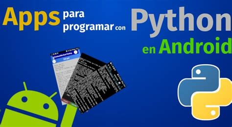 python on android 3 interpretes de python para android